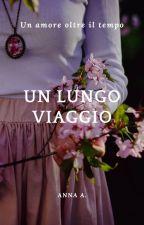 UN LUNGO VIAGGIO by AnnaAngel93