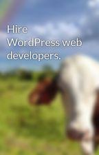 Hire WordPress web developers. by allen12