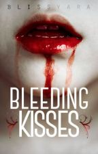 Bleeding Kisses by BrindyrSerith