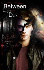 Between light and dark (english version) by Stella_Salvatore