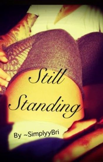 (Sequel to Through It all) Still Standing