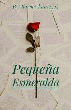 •Pequeña Esmeralda• [•Tomarry•] by Karma-kun12345