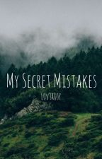 my secret mistakes • {poetry} by 10V3R80Y