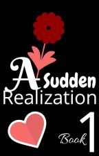 A Sudden Realization 1/3✅ by rejoiceo