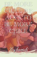 Be More Chill Reacts to Be More Chill by bemorebi