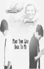 Make Your Way Back To Me [Larry Stylinson] | Serie by vodkastylinshot