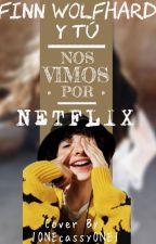 Finn Wolfhard y tú - Nos vimos por Netflix S1 by 1ONECassyONE1