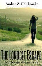 The Longest Escape by AmberZHollbrooke