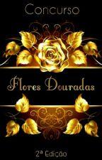 Concurso Flores Douradas 2ª Edição by ConcursoFD