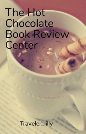 The Hot chocolate Book Review Center(Closed) by Traveler_lilly