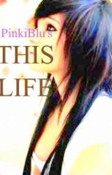This Life by PinkiiBlu
