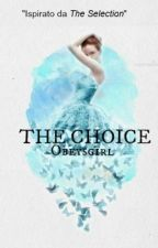 The choice  by Obeysgirl
