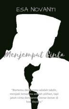 MENJEMPUT CINTA by EsaNovanti_