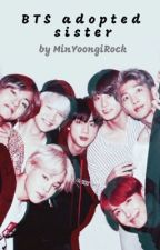 BTS adopted sister by MinYoongiRock