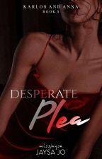 Desperate Plea by missjaysa