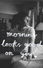 Morning Looks Good on You - [Shawn Mendes] by Day_dreaminggg
