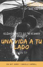 Una vida a tu lado by AnnelMS