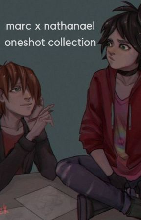 ✿ marc x nathaniel ✿ oneshot collection ✿ by Angelspirit04