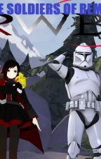 The Soldiers Of Remnant - (RWBY + Star Wars Crossover) by XGNXLency
