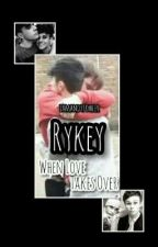 When Love Takes Over - Rykey (boyxboy) by iamandyfowler