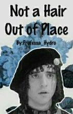 Not a hair out of place | S.C. Fanfic  by professa_hydro