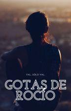 Gotas De Rocío  by crystalizedreams