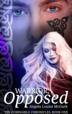 Warrior, Opposed: Book One Of The Comhairle Chronicles by ALMcGurk
