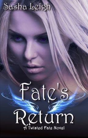 Fate's Return (Twisted Fate, Book 2) by SashaLeighS