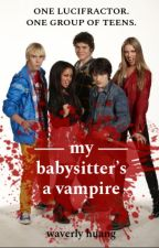 My Babysitter's a Vampire: The End is Just the Beginning ↠ [FF] by waverlyhuang