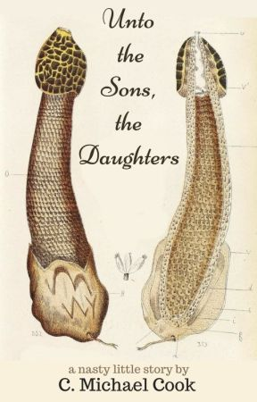 Unto the Sons, the Daughters by cmichaelcook