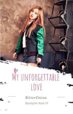 My Unforgettable Love (BLACKPINK Rosé FF)  by BitterOnion