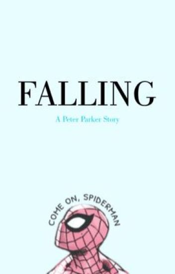 FALLING {Peter Parker}