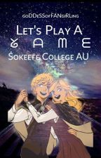 Let's play a game (sokeefe) by Da3MuSkEtEeRsRmYbBys