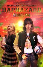 Haphazard 《Chaelisa》 by Melzinha014