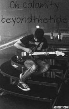 Oh Calamity (Alex Gaskarth FanFiction) by beyondthetide