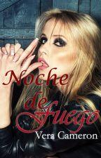 Noche de Fuego. EDITANDO/PRÓXIMAMENTE EN PAPEL by Tequila213