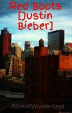 Red Boots // Justin Bieber by AlicesXWonderland