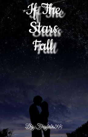 If The Stars Fall by freylala215