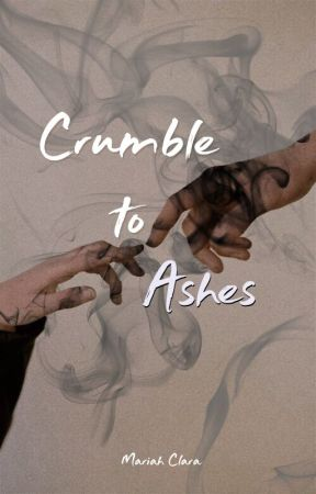 Crumble to Ashes | Phoenix Love #2 by mclaranogueira