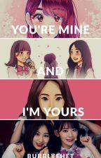 You're mine and I'm yours (Chaekura)  by bubblyehet