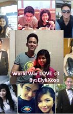 World War LOVE <3 [( LoiShua LoveStory )] by ElykXoxo