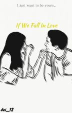 If We Fall In Love by dei_12