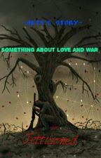 Jett's Story: Something About Love and War by Jettisoned