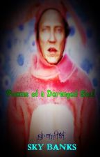 Poems of a deranged soul by SkyBanks