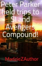 Peter Parker field trips to SI and Avengers Compound! by MadzieZAuthor