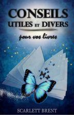 Conseils utiles et divers pour vos livres [OUVERT] by Lorine90