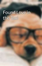 Found Love in the Taxi  by Cherry2061
