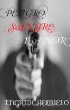 PELIGRO,SANGRE Y AMOR by IDCC10