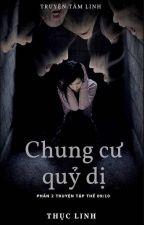 CHUNG CƯ QUỶ DỊ by Thuclinh1811