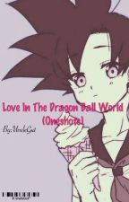 Fem DB Characters X Male Reader Oneshots: Love in the Dragon World by Spooky_UncleGut